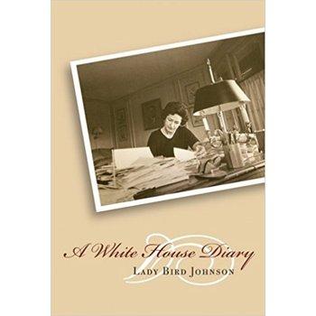 Lady Bird A White House Diary PB