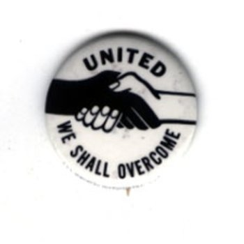 "1"" UNITED WE SHALL OVERCOME original"