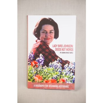 Just for Kids Lady Bird Johnson: Deeds Not Words - A Biography for Beginning Historians by Louann Atkins Temple PB
