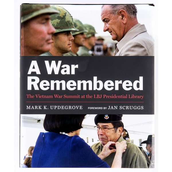 A War Remembered: The Vietnam War Summit at the LBJ Presidential Library HB