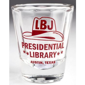 All the way with LBJ LBJ PRESIDENTIAL LIBRARY SHOTGLASS
