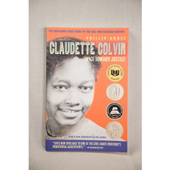 Civil Rights Claudette Colvin: Twice Toward Justice by Phillip Hoose PB