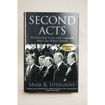 Second Acts - Presidential Lives and Legacies after the White House by Mark K. Updegrove - Signed  HB