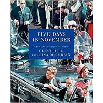 Five Days in November by Clint Hill, Lisa McCubbin PB