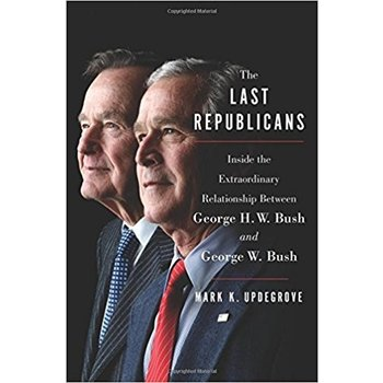 THE LAST REPUBLICANS by Mark Updegrove- AUTOGRAPHED
