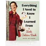 EVERYTHING I NEED TO KNOW I LEARNED FROM A GOLDEN BOOK