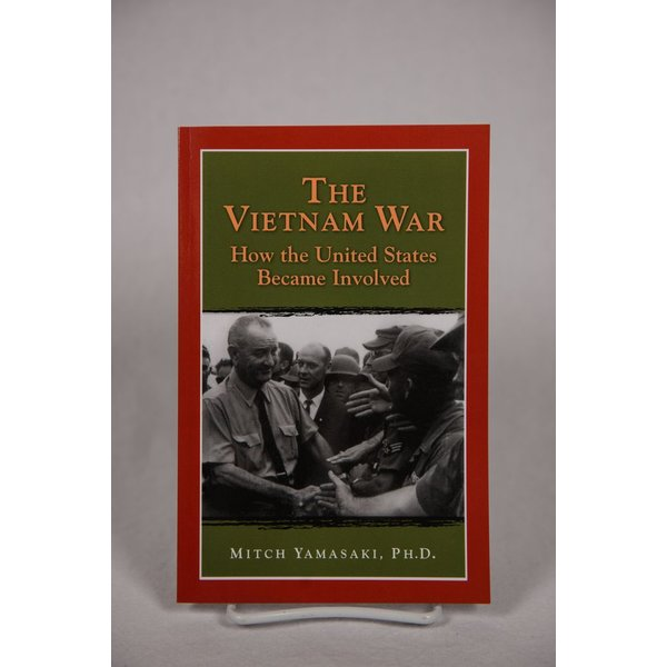 The Vietnam War: How the United States Became Involved by Mitch Yamasaki, PhD PB