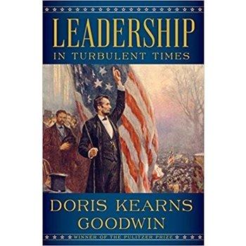 Leadership: In Turbulent Times by Doris Kearns Goodwin