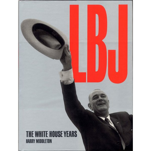 All the Way with LBJ LBJ: The White House Years by Harry Middleton signed HB