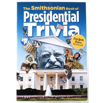 SMITHSONIAN BOOK OF PRESIDENTIAL TRIVIA PB