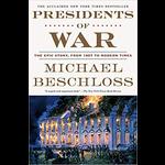 PRESIDENTS OF WAR PBK by Michael Beschloss