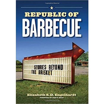 Sale Republic of Barbecue by Elizabeth S.D. Engelhardt PB
