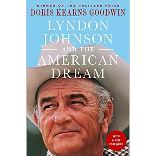 All the Way with LBJ Lyndon Johnson and the American Dream by Doris Kearns Goodwin PB