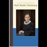A Short Biography of Ruth Bader Ginsburg