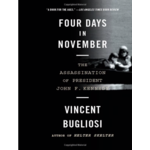 Four Days in November: The Assassination of President John F. Kennedy by Vincent Bugliosi PB