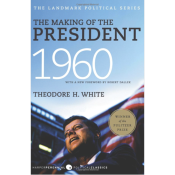 The Making of the President 1960 by Theodore H. White PB