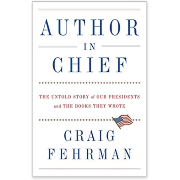 Author In Chief:  The Untold Story of Our Presidents and The Books They Wrote HB
