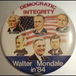 Democratic Integrity Walter Mondale in '84 Campaign Button