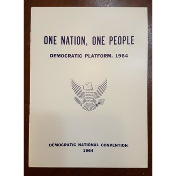 All the Way with LBJ One Nation, One People Democratic Party Platform 1964