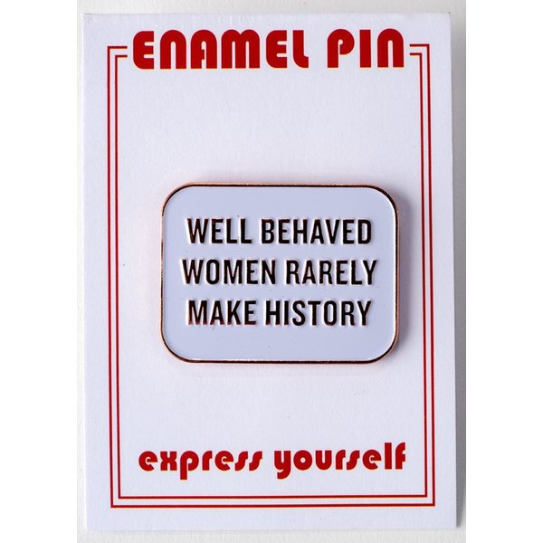 Civil Rights Well Behaved Women Quote Enamel Pin