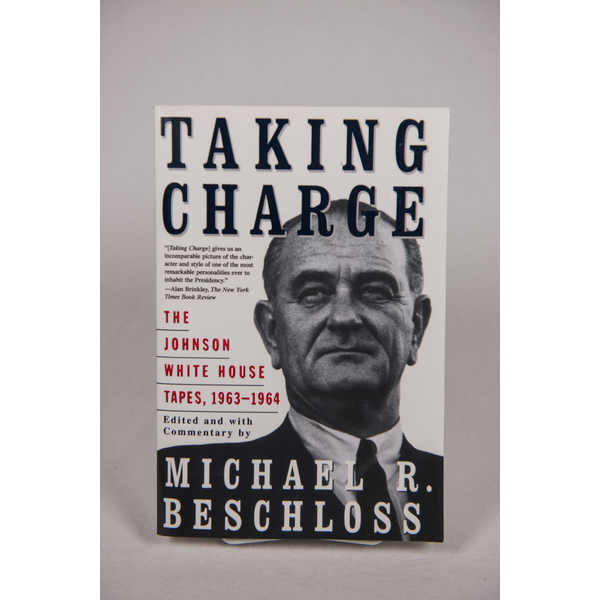 All the Way with LBJ Taking Charge:  The Johnson White House Tapes 1963-1964 by Michael Beschloss PB