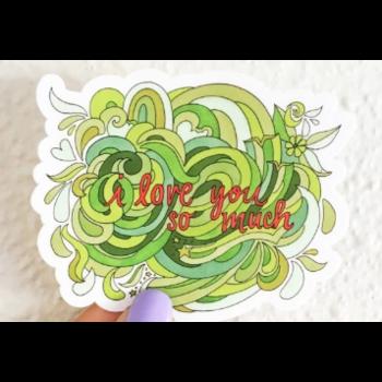 i love you so much 3x3 sticker by Becca Borrelli