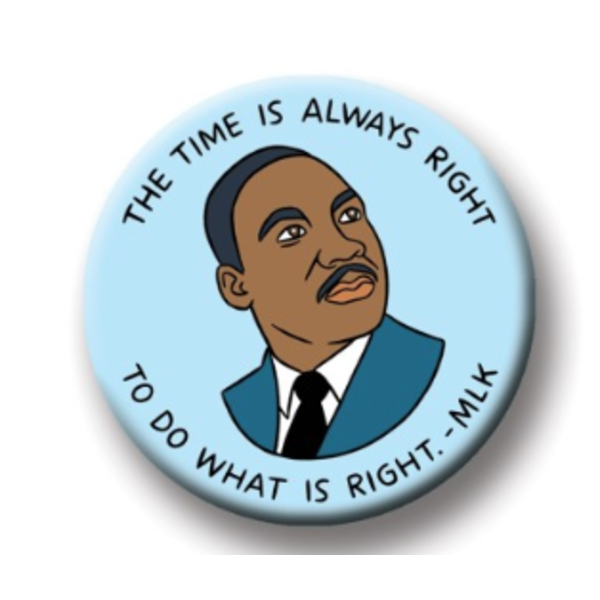 Civil Rights The Time is Always Right MLK Magnet