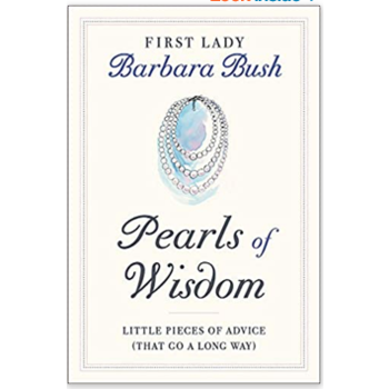 First Lady Barbara Bush - Pearls of Wisdom: Little Pieces of Advice (That Go a Long Way) by Jean Becker - Signed HB