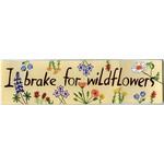 Lady Bird I Brake For Wildflowers Bumper Sticker