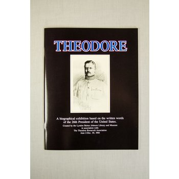 Theodore Roosevelt Exhibition Catalog PB