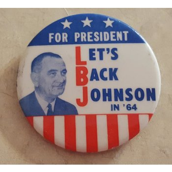 All the Way with LBJ For President Let's Back Johnson in '64 Campaign Button
