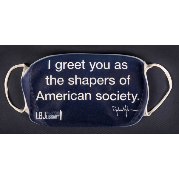 All the Way with LBJ Shapers of American Society LBJ Face Mask