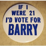 If I Were 21 I'd Vote For Barry Campaign Button