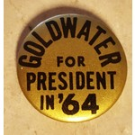 Goldwater For President in '64 Campaign Button