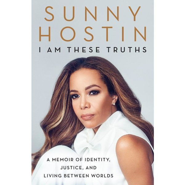 I Am These Truths by Sunny Hostin - Signed HB