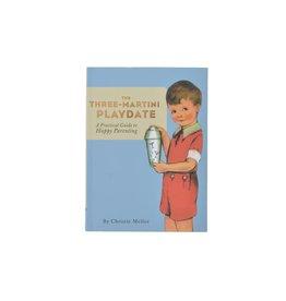Chronicle Books The Three Martini Playdate