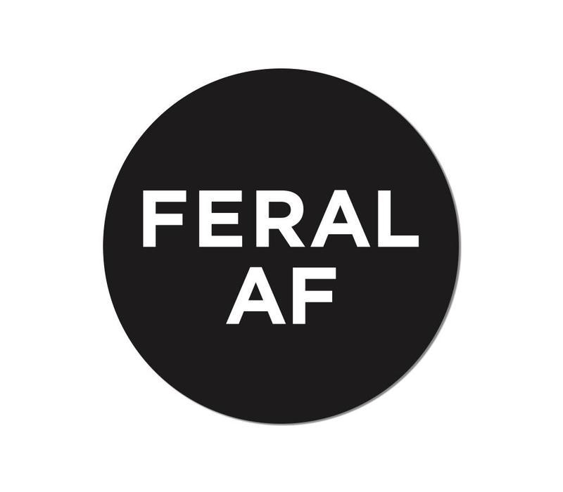 FERAL AF Sticker