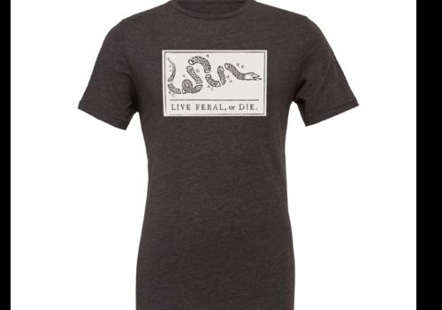 FERAL FERAL Live FERAL or Die Shirt