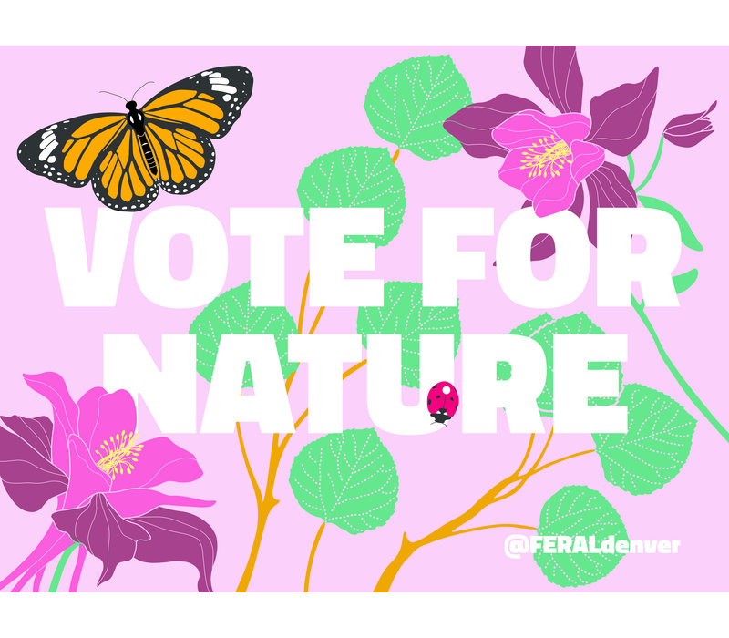 FERAL Vote for Nature Yard Sign