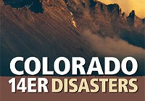 Mountaineers Publishing Colorado 14er Disasters