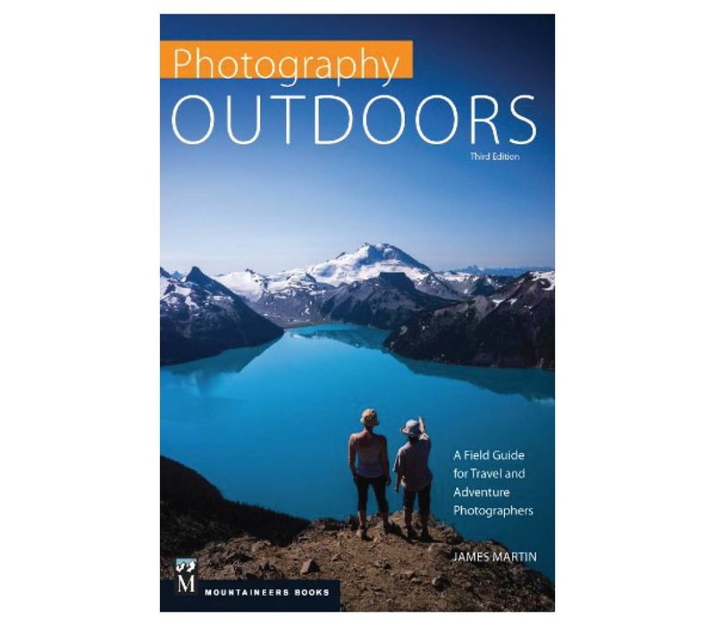 Photography Outdoors : A Field Guide for Travel and Adventure Photographers