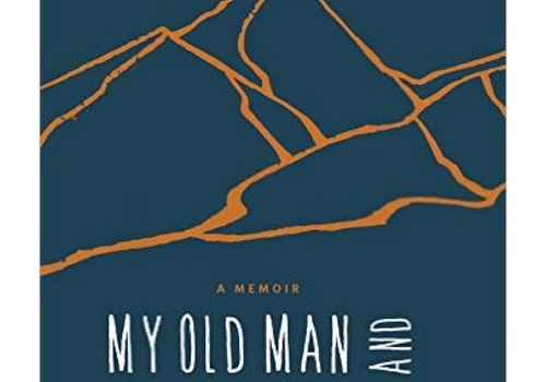 Mountaineers Publishing My Old Man And The Mountain : A Memoir
