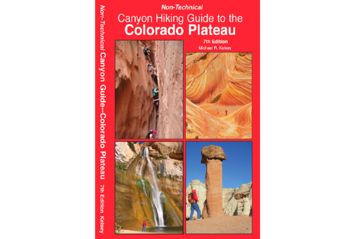 Kelsey Publishing Non-Technical Canyon Guide to the Colorado Plateau 6th