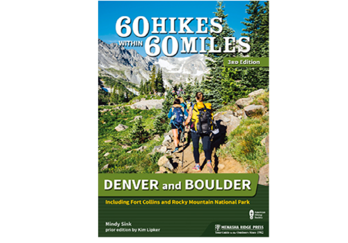 60 Hikes Within 60 Miles of Denver & Boulder Book