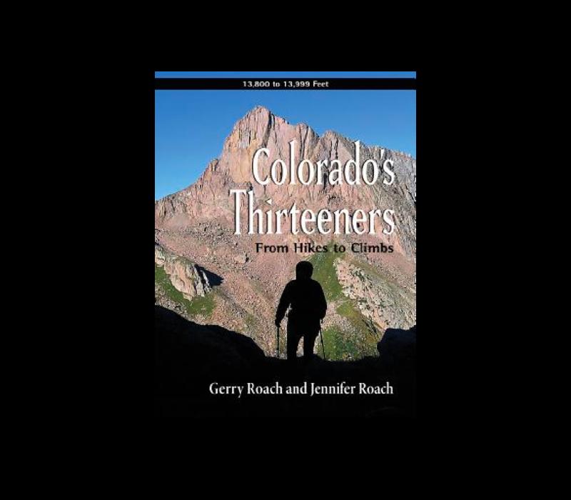 Colorado's Thirteeners Guidebook - Gerry Roach
