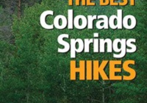 Mountaineers Publishing The Best Colorado Springs Hikes Book