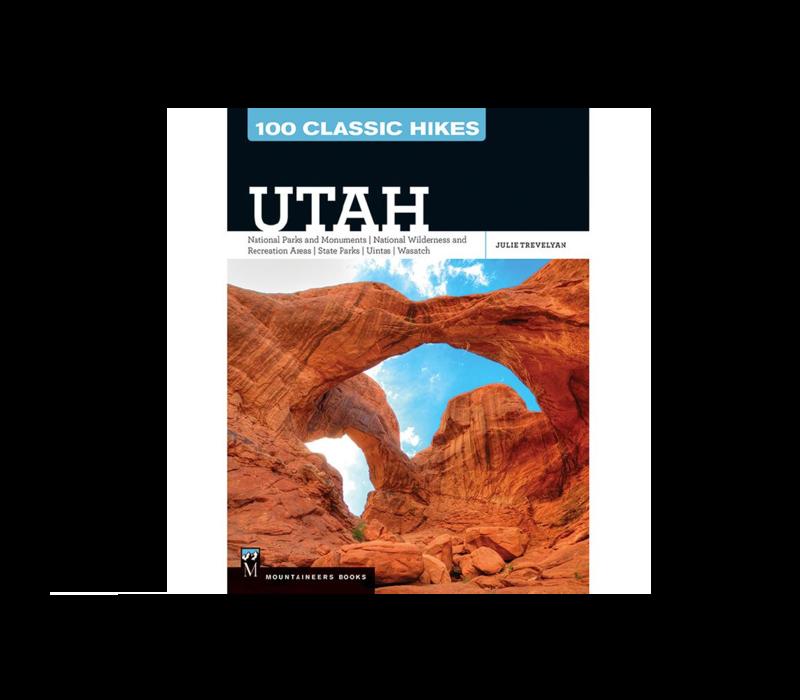 100 Classic Hikes Utah - Julie Trevelyan