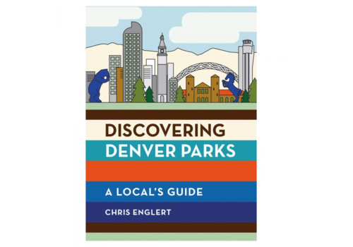 Mountaineers Books Discovering Denver Parks - A Local Guide - Chris Englert