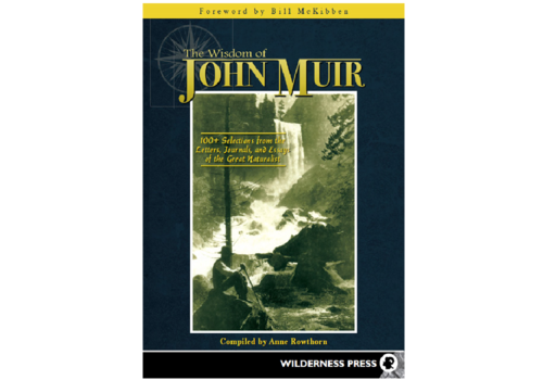 Wilderness Press The Wisdom Of John Muir - Anne Rowthorn