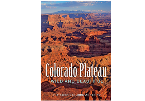 Farcountry Press Colorado Plateau: Wild And Beautiful - John Annerino